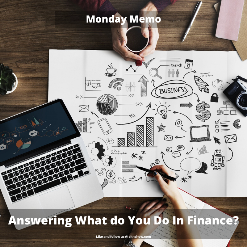 #255: Monday Memo: Answering What do You Do In Finance?